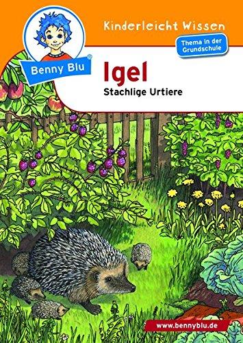 Benny Blu - Igel: Stachlige Urtiere (Benny Blu Kindersachbuch)